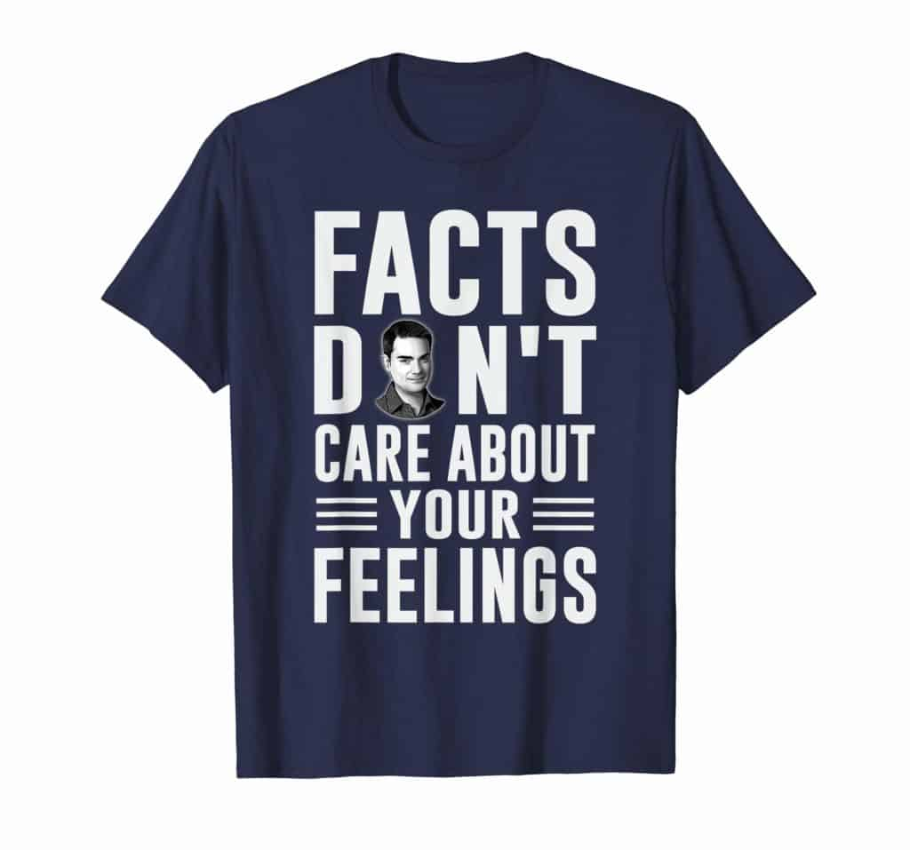 Facts Don't Care About Your Feelings T Shirt