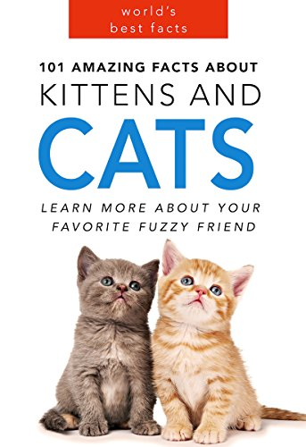 101 Amazing Facts about Kittens and Cats for Kids (Kindle Edition) by Jenny Kellet