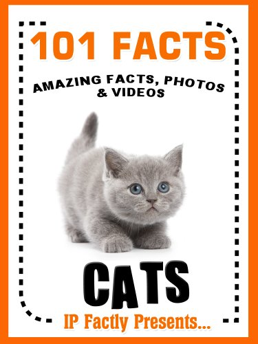 IP Factly's 101 Facts About Cats for Kids - Amazing Facts, Photos & Video Links (Kindle Edition)