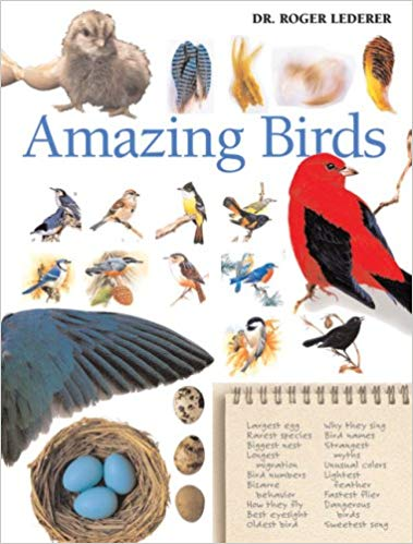 Roger Lederer's Amazing Birds: A Treasury of Facts and Trivia about the Avian World (Paperback Edition)