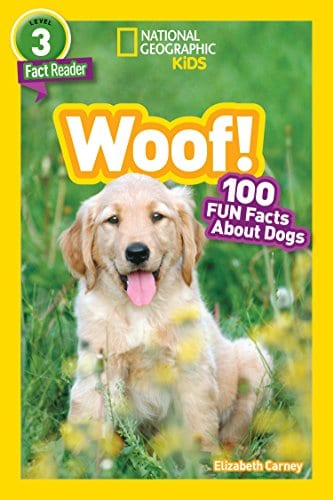 National Geographic Readers: Woof! 100 Fun Facts About Dogs (Kindle Edition) by Elizabeth Carney