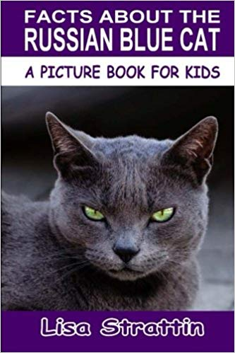Facts About the Russian Blue Cat (Paperback) by Lisa Strattin