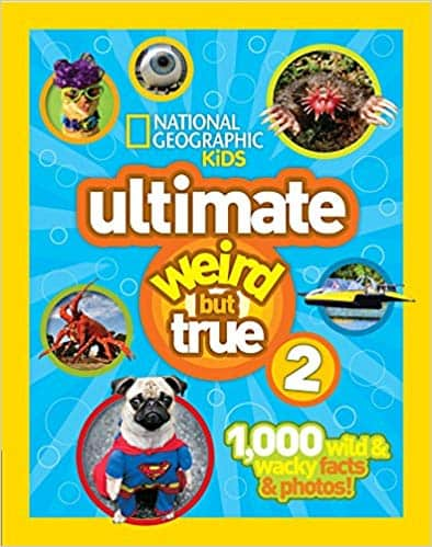 Ultimate Weird But True 2 National Geographic Kids by National Geographic