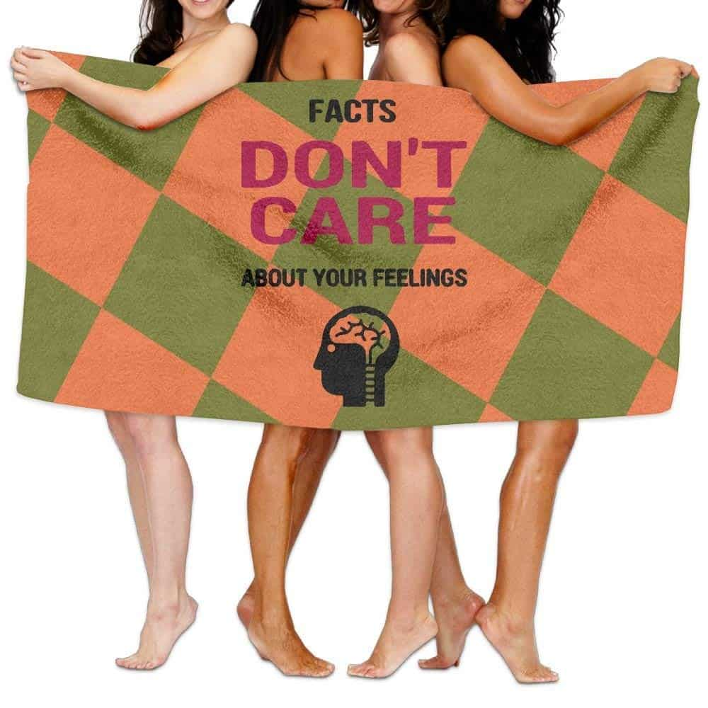 Facts Don't Care About Your Feelings Bath Towel