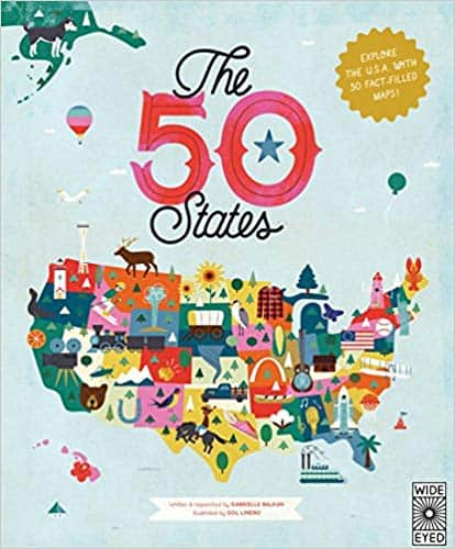 The 50 States: Explore The U.S.A. With 50 Fact-Filled Maps